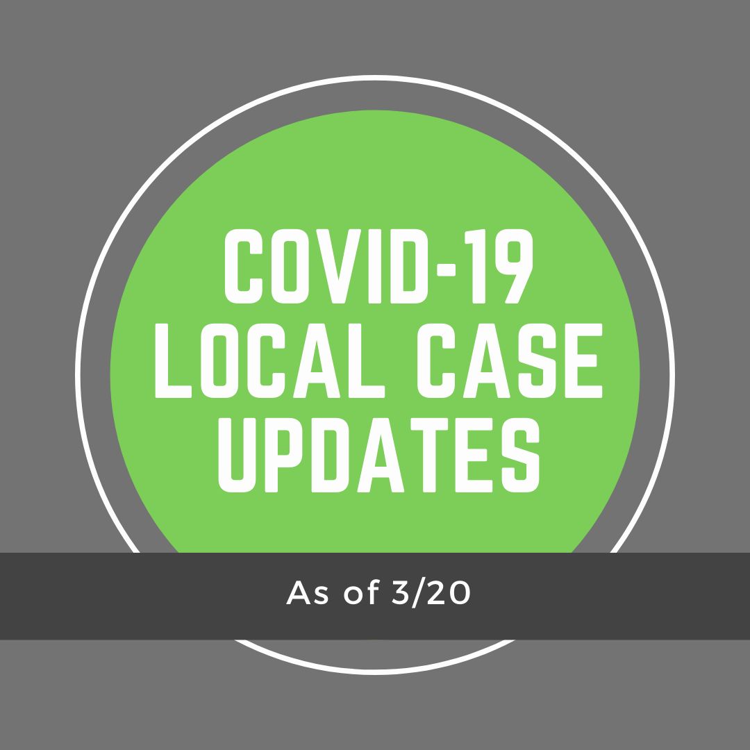 Local COVID-19 Case Updates – 3/20