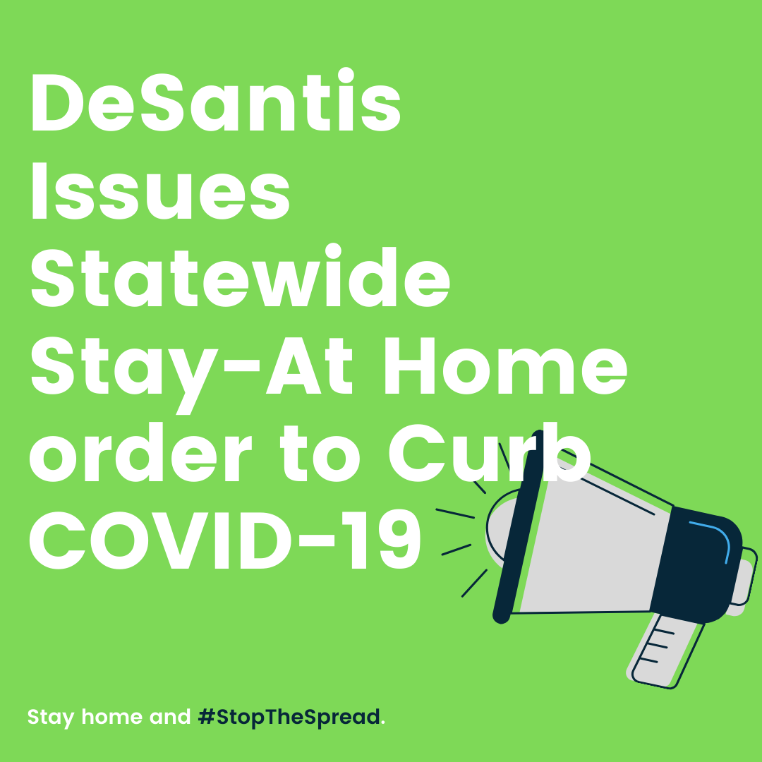 DeSantis Issues Statewide Stay-At Home Order to Curb COVID-19