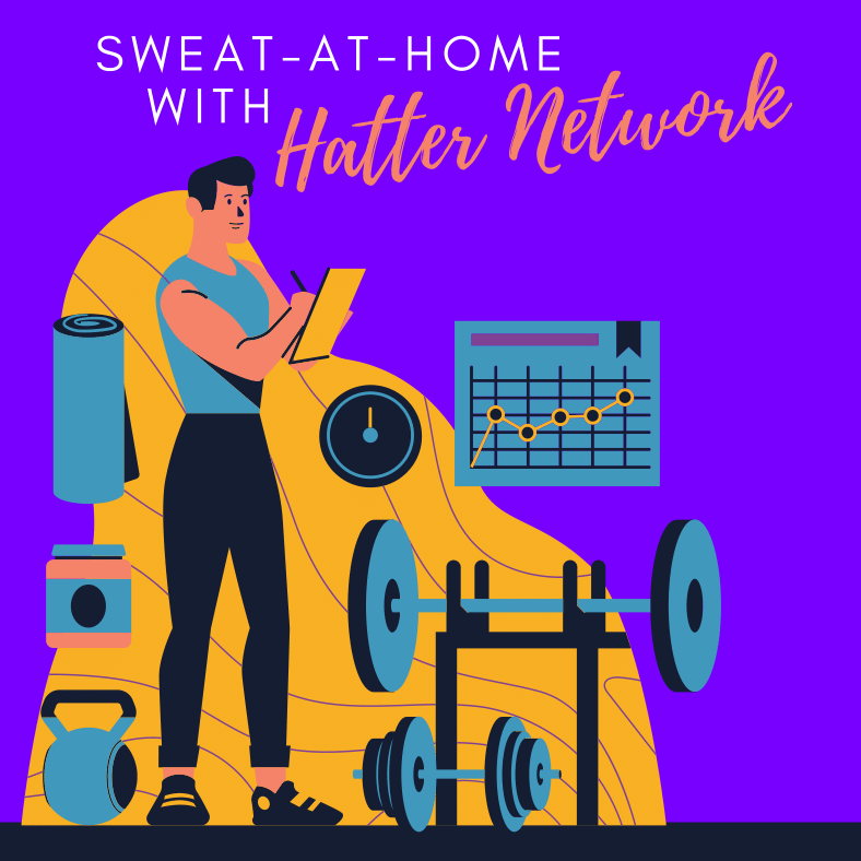 Sweat At Home with Hatter Network - Week 1: Cardio