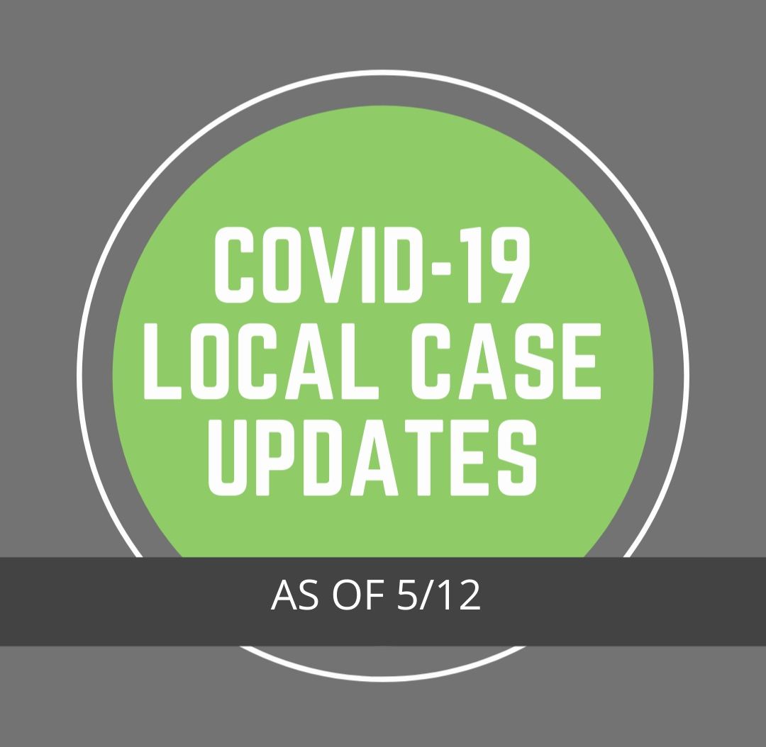 Local COVID-19 Case Updates - 5/12