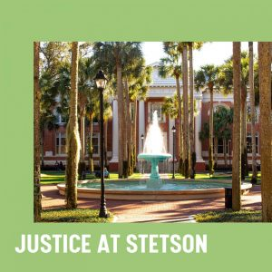 Justice at Stetson